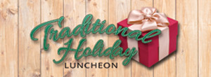 Traditional Holiday Luncheon